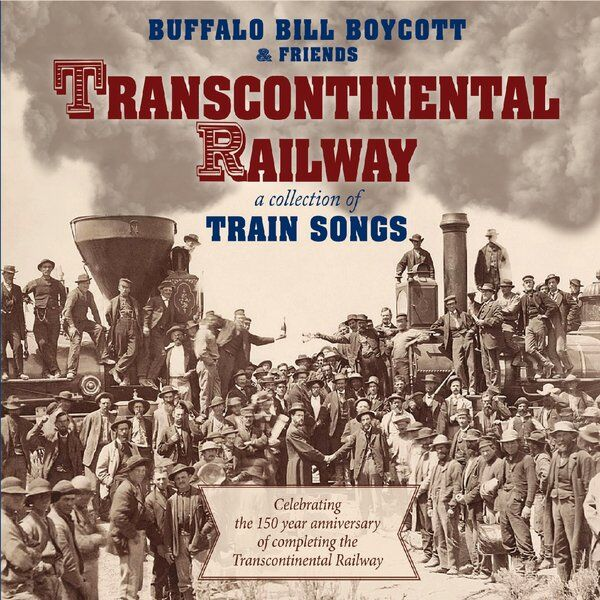 Cover art for Transcontinental Railway: A Collection of Train Songs